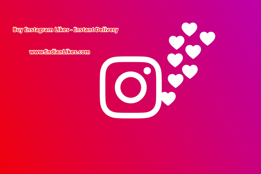 Buy Indian Instagram Likes Instant Delivery